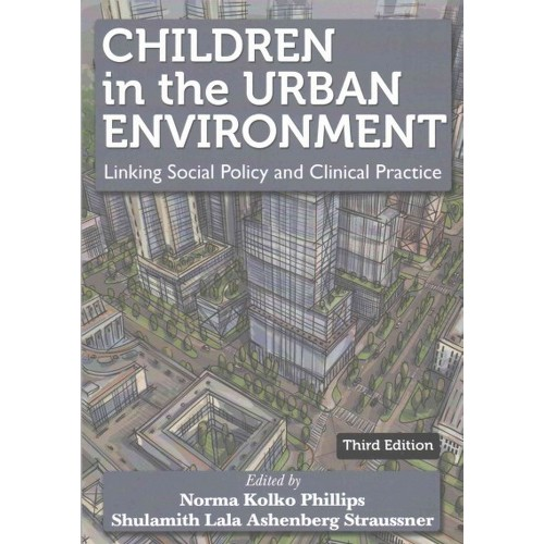 Children in the Urban Environment : Linking Social Policy and Clinical Practice (Paperback)
