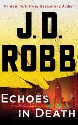 Echoes in Death (Abridged) (CD/Spoken Word) (J. D. Robb)