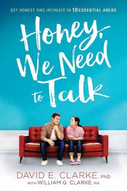 Honey, We Need to Talk (Paperback) (Ph.D. David E. Clarke)