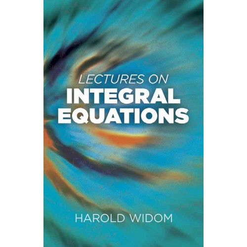 Lectures on Integral Equations (Paperback) (Harold Widom)