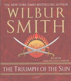 Triumph of the Sun (Unabridged) (CD/Spoken Word) (Wilbur A. Smith)