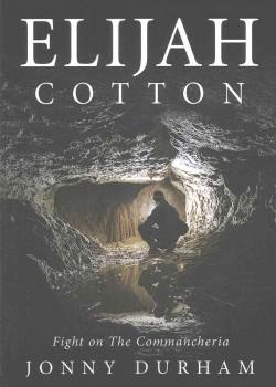 Elijah Cotton : Fight on the Commancheria (Paperback) (Jonny Durham)