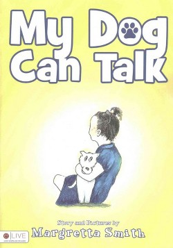 My Dog Can Talk : Elive Audio Download Included (Paperback) (Margretta Smith)