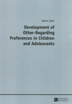 Development of Other-Regarding Preferences in Children and Adolescents (Paperback) (Katrin John)