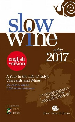 Slow Wine Guide 2017 : A Year in the Life of Italy's Vineyards and Wines (Paperback)