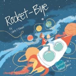 Rocket-Bye (Hardcover) (Carole P. Roman)