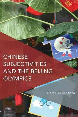 Chinese Subjectivities and the Beijing Olympics (Hardcover) (Gladys Park Lei Chong)