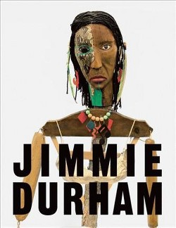 Jimmie Durham : At the Center of the World (Hardcover) (Anne Ellegood)