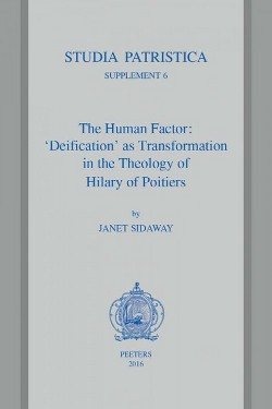 Human Factor : 'deification' As Transformation in the Theology of Hilary of Poitiers (Paperback) (J.