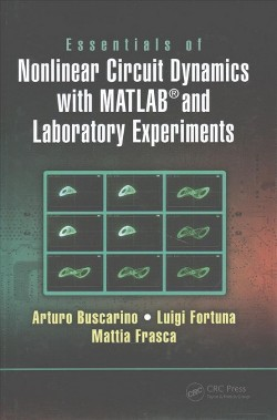 Essentials of Nonlinear Circuit Dynamics With Matlab and Laboratory Experiments (Hardcover) (Arturo