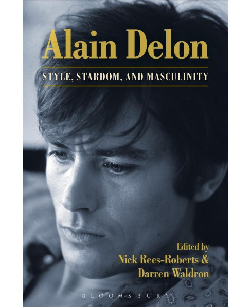 Alain Delon : Style, Stardom, and Masculinity (Reprint) (Paperback) - image 1 of 1
