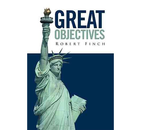 Great Objectives (Paperback) (Robert Finch) - image 1 of 1
