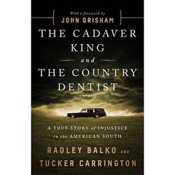 Cadaver King and the Country Dentist : A True Story of Injustice in the American South -  (Hardcover)