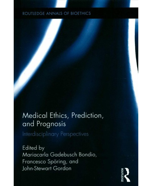 Medical Ethics, Prediction, and Prognosis : Interdisciplinary Perspectives (Hardcover) - image 1 of 1