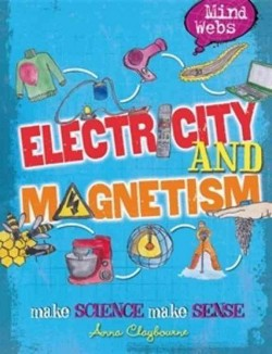 Electricity and Magnets (Paperback) (Anna Claybourne)