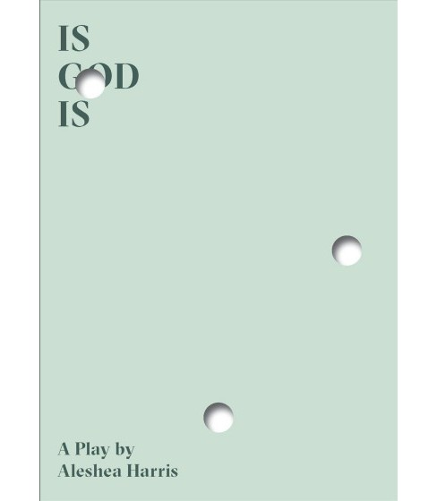 Is God Is -  by Aleshea Harris (Paperback) - image 1 of 1