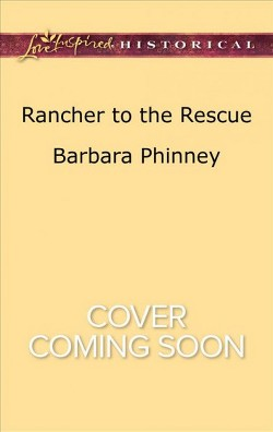 Rancher to the Rescue (Paperback) (Barbara Phinney)
