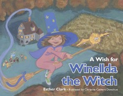 Wish for Winellda the Witch (Hardcover) (Esther Phillips Clark)