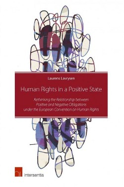 Human Rights in a Positive State : Rethinking the Relationship Between Positive and Negative Obligations