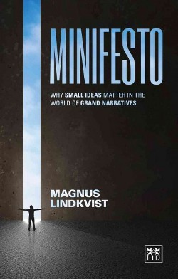 Minifesto : Why Small Ideas Matter in the World of Grand Narratives (Paperback) (Magnus Lindkvist)