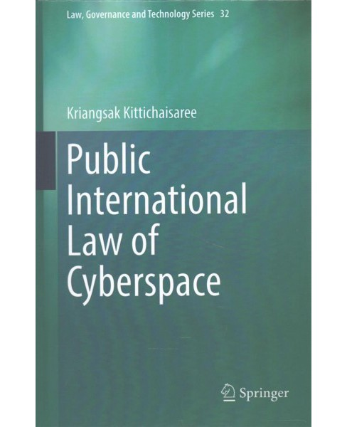 Public International Law of Cyberspace (Hardcover) (Kriangsak Kittichaisaree) - image 1 of 1