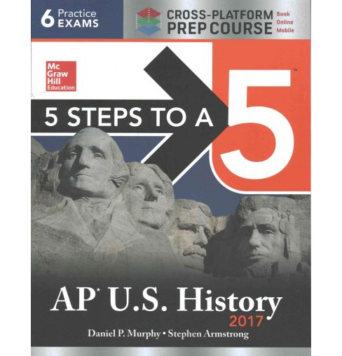 AP US History 2017 + Online : Cross-Platform Edition (Paperback) (Daniel P. Murphy & Stephen Armstrong) - image 1 of 1