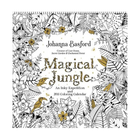 Magical Jungle 2018 Calendar : An Inky Expedition and 2018 Coloring ...
