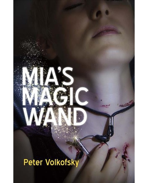 Mia's Magic Wand (Paperback) (Peter Volkofsky) - image 1 of 1