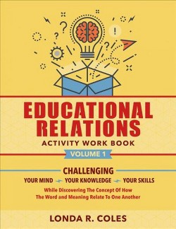 Educational Relations Activity Work Book (Workbook) (Paperback) (Londa R. Coles)