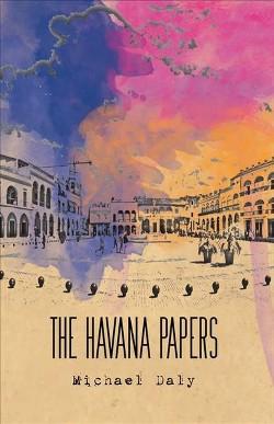 Havana Papers (Paperback) (Michael Daly)