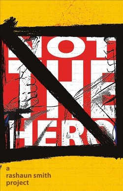 Not the Hero : It Was All for Sunday (Paperback) (Rashaun Smith)