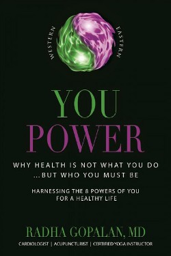 You Power : Why Health Is Not What You Do? but Who You Must Be (Paperback) (Radha Gopalan)
