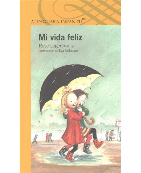 Mi vida feliz / My Happy Life (Paperback) (Rose Lagercrantz) - image 1 of 1