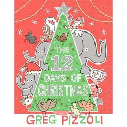 Twelve Days of Christmas (Paperback) (Greg Pizzoli)