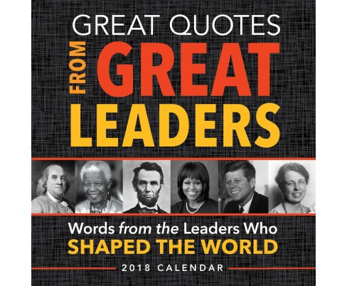 Great Quotes from Great Leaders 2018 Calendar (Paperback) - image 1 of 1