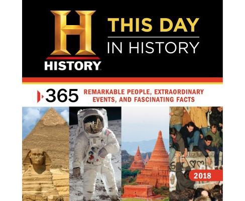 History Channel This Day in History 2018 Calendar : 365 Remarkable People, Extraordinary Events, and - image 1 of 1