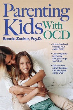 Parenting Kids With OCD : A Guide to Understanding and Supporting Your Child With Obsessive-Compulsive