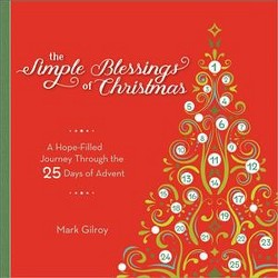 Simple Blessings of Christmas : A Hope Filled Journey Through the 25 Days of Advent (Hardcover) (Mark