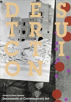 Destruction -  (Whitechapel: Documents of Contemporary Art) (Paperback)