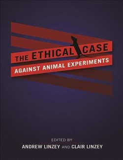 Ethical Case Against Animal Experiments -  (Paperback)