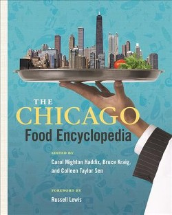Chicago Food Encyclopedia -  (Heartland Foodways) (Paperback)