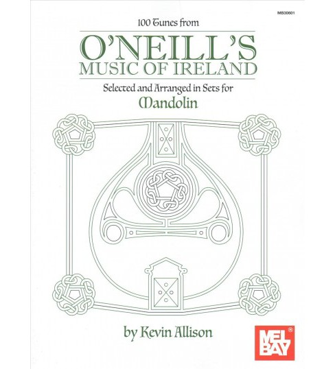 100 Tunes from O'Neill's Music of Ireland : Selected and Arranged in Sets for Mandolin (Paperback) - image 1 of 1