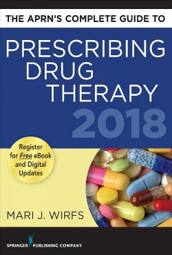 APRN's Complete Guide to Prescribing Drug Therapy 2018 -  by Mari J. Wirfs (Paperback)