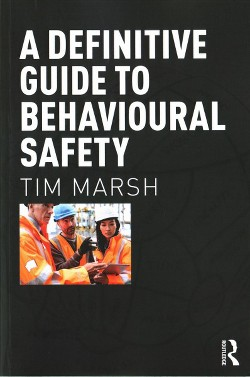Definitive Guide to Behavioural Safety : The Definitive Guide (Paperback) (Tim Marsh)