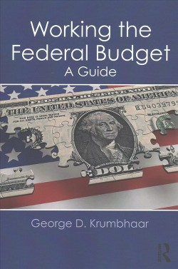 Working the Federal Budget : A Guide (Paperback) (George D. Krumbhaar)