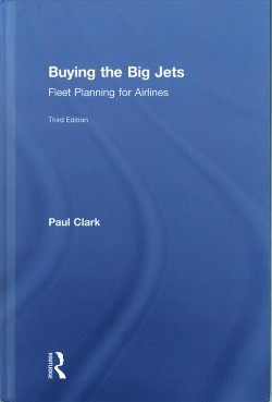 Buying the Big Jets : Fleet Planning for Airlines (Hardcover) (Paul Clark)