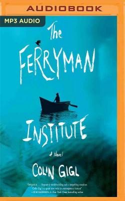 Ferryman Institute (MP3-CD) (Colin Gigl)