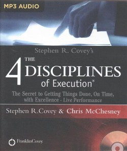 4 Disciplines of Execution : The Secret to Getting Things Done, on Time, With Excellence - Live