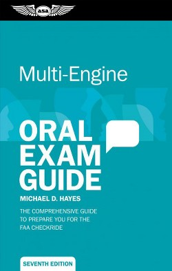 Multi-Engine Oral Exam Guide : The Comprehensive Guide to Prepare You for the FAA Checkride (Paperback)