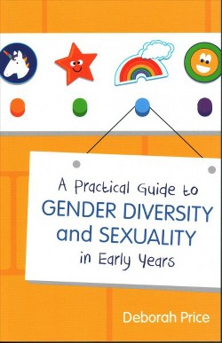 Practical Guide to Gender Diversity and Sexuality in Early Years (Paperback) (Deborah Price)